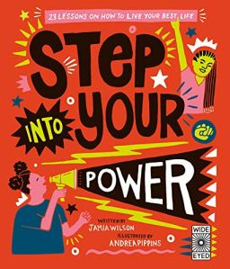 Step Into Your Power: 23 Lessons on How to Live Your Best Life by Jamia Wilson