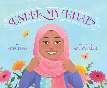 Under My Hijab by Hena Khan
