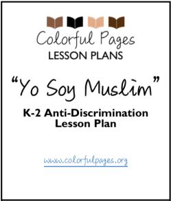 Yo Soy Muslim K-2 Anti-Discrimination Lesson Plan - Colorful Pages