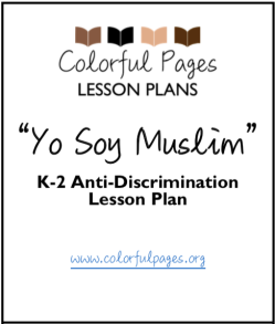 Yo Soy Muslim K-2 Anti-Discrimination Lesson Plan - Colorful Pages