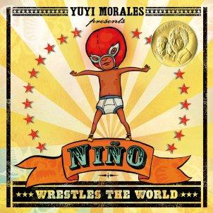Nino Wrestles the World, by Yuyi Morales