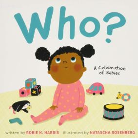 Who A Celebration of Babies, by Robie H. Harris