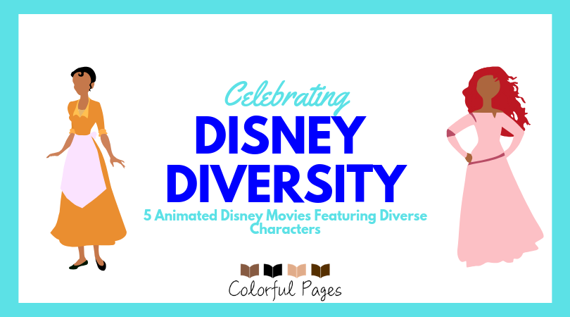Celebrating Disney Diversity: 5 Animated Disney Movies Featuring Diverse Characters