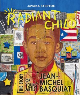 Radiant Child, by Javaka Steptoe