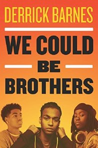 We Could Be Brothers, by Derrick Barnes