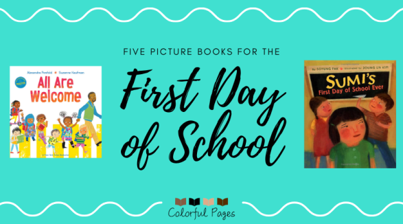 Five Picture Books for the First Day of School - Colorful Pages