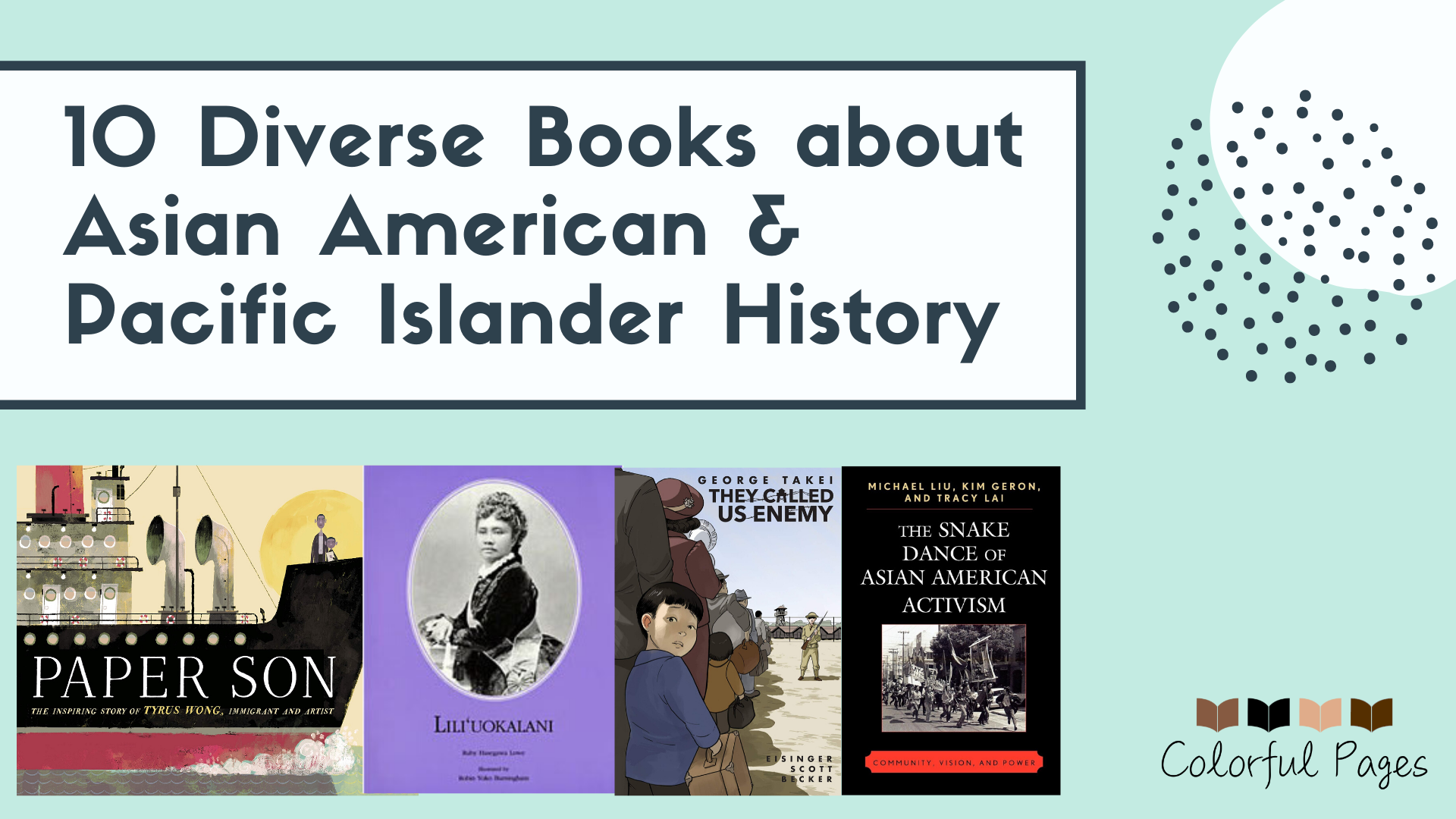 10 Diverse Books about Asian American and Pacific Islander History