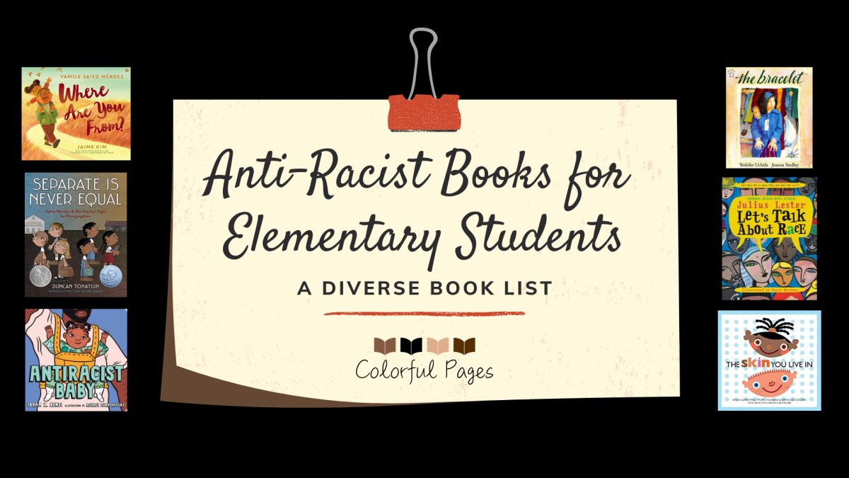 Anti-Racist Books for Elementary Students: A Diverse Book List